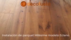 Instalación de parquet Milesime modelo Eclano