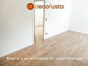Bisel si o no al instalar un suelo laminado
