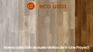 Nueva colección de suelo vinílico de V Line Proyect