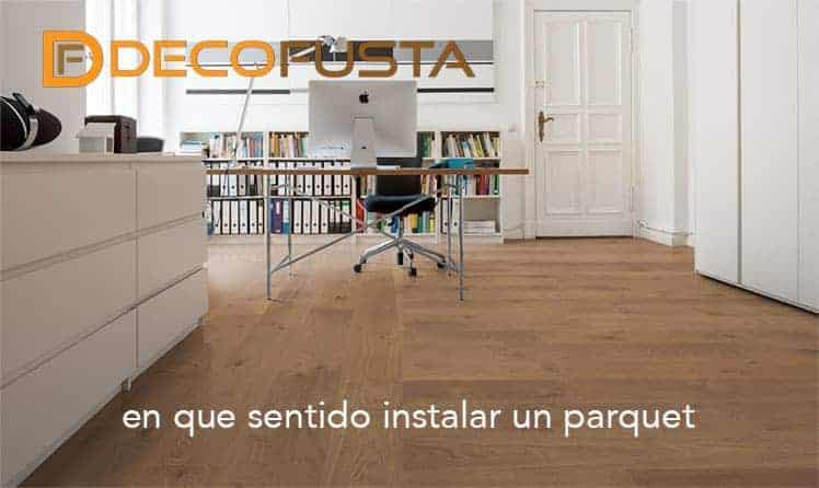 En qu sentido instalar un parquet decofusta for Como instalar suelo laminado