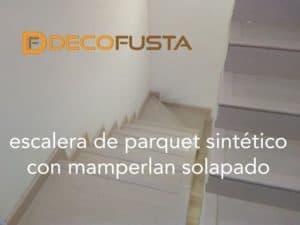 escalera de parquet sintetico con mamperlan solapado