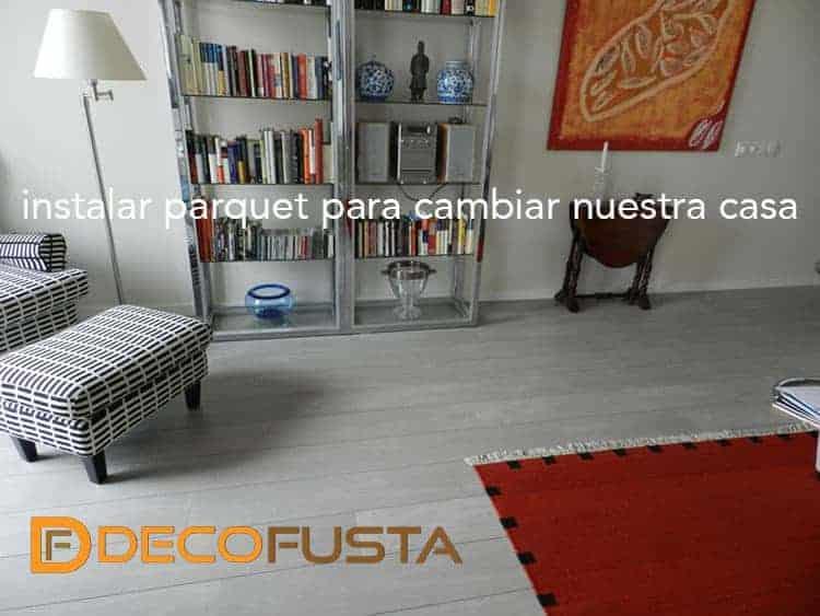 Parquet archivos decofusta for Cambiar parquet