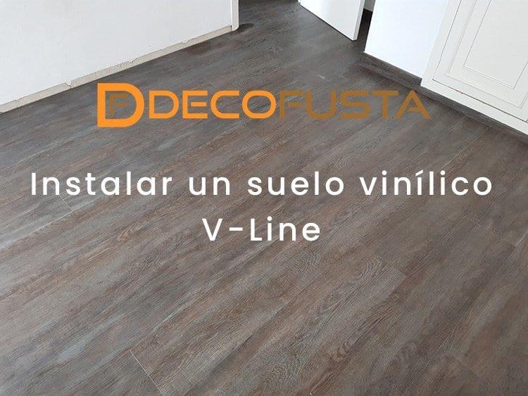 instalar un suelo vinilico v line