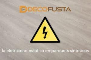 la electricidad estatica en parquets siteticos