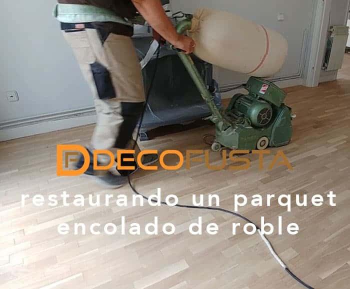 restaurando un parquet encolado de roble